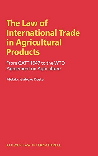 law-of-international-trade-in-agricultural-products-from-gatt-1947-to-the-wto-agreement-on-agriculture
