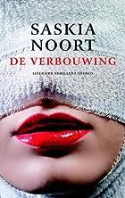 De verbouwing by Saskia Noort
