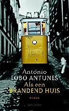 Als een brandend huis by António Lobo…