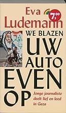We blazen uw auto even op by Eva Ludemann