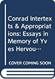 J.H. Stape: Conrad: Intertexts & appropriations : essays in memory of Yves Hervouet (Text) (Textxet Studies in Comparative Literature)