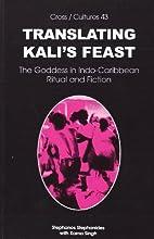 TRANSLATING KALI'S FEAST. The Goddess in…