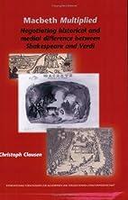 Macbeth Multiplied: Negotiating Historical…