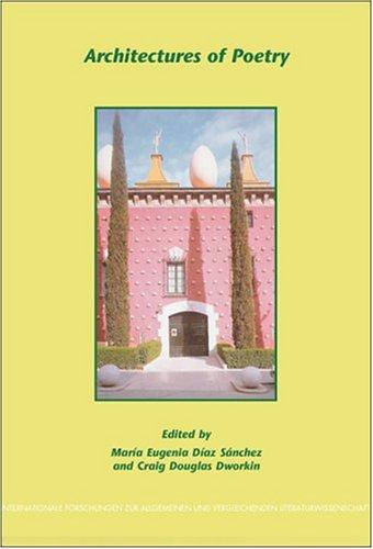 architectures-of-poetry-internationale-forschungen-zur-allgemeinen-und-vergleichenden-literaturwissenschaft-79