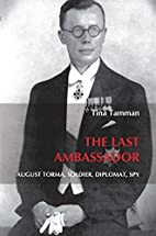 The Last Ambassador: August Torma, Soldier,…