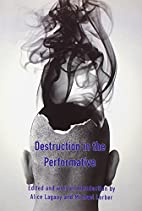 Destruction in the Performative (Critical…
