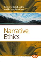 Narrative Ethics (Value Inquiry Book Series…