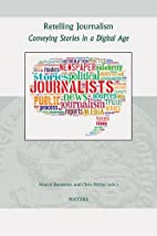 Retelling Journalism: Conveying Stories in a…