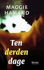 Ten derden dage / druk 1 by Maggie Hamand