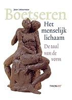 Boetseren: het menselijk lichaam by J.…