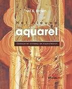 Het nieuwe aquarel : opbouw en ontwerp als…