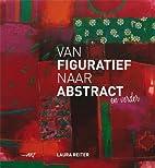 Van figuratief naar abstract by Laura Reiter
