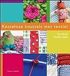 Kosteloze knutsels met textiel by Eva Hauck