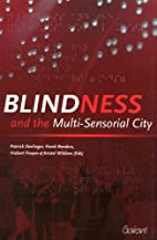 Blindness and the multi-sensorial city by…