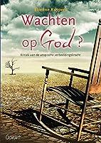 Wachten op God? kritiek van de utopische…