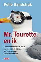 Mr Tourette och jag by Pelle Sandstrak