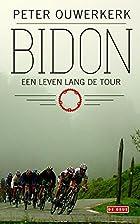 Bidon - Een leven langs de Tour by Peter…