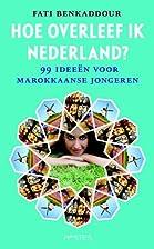 Hoe overleef ik Nederland? : 99 ideeën voor…