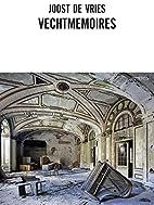 Vechtmemoires by Joost De Vries