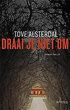 Draai je niet om by Tove Alsterdal