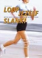 Loop jezelf slank ! by Ulrich Pramann
