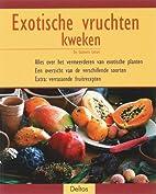 Exotische vruchten kweken by Dr. Gabriele…