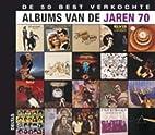 De 50 best verkochte albums van de jaren 70…