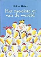 Het allermooiste ei een prentenboek by Helme…