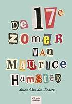 De 17de zomer van Maurice Hamster by Laure…