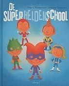 De superheldenschool by Thierry Robberecht