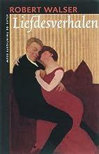 Liefdesverhalen by Robert Walser
