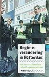 Regimeverandering in Rotterdam : hoe een…