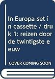 Geert Mak: In Europa: Reizen door de twintigste eeuw (2 Book Set)