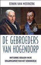 De gebroeders Van Hogendorp botsende idealen…