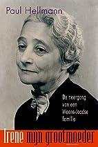 Irene, mijn grootmoeder: de neergang van een…