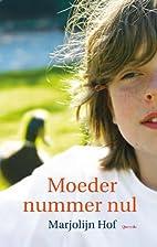Moeder nummer nul by Marjolijn Hof
