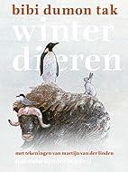 Winterdieren by Bibi Dumon Tak
