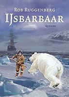 IJsbarbaar by Rob Ruggenberg