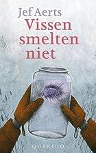 Vissen smelten niet by Jef Aerts
