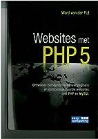 Websites met PHP5 / druk 1 by Ward van der…