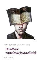 Handboek verhalende journalistiek by Henk…