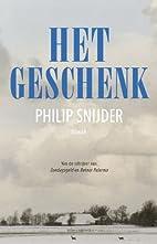 Het geschenk roman by Philip Snijder