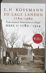De Lage Landen. Twee eeuwen Nederland en België. Deel I: 1780-1914. Zevende druk. - E.H. KOSSMANN
