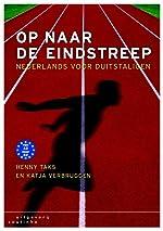 Op naar de eindstreep. Nederlands voor Duitstaligen - Henny TAKS
