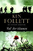 Val der titanen by Ken Follett