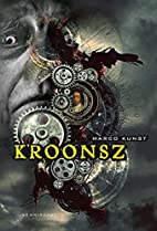 Kroonsz by Marco Kunst