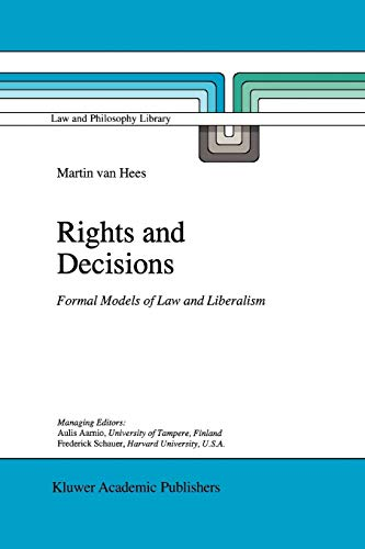 rights-and-decisions-formal-models-of-law-and-liberalism-law-and-philosophy-library