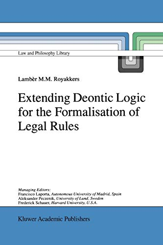 extending-deontic-logic-for-the-formalisation-of-legal-rules-law-and-philosophy-library