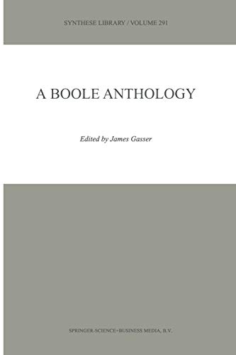 a-boole-anthology-recent-and-classical-studies-in-the-logic-of-george-boole-synthese-library