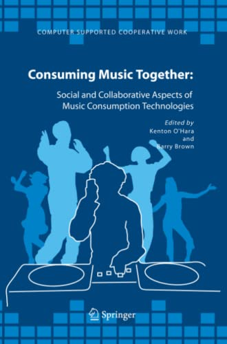 consuming-music-together-social-and-collaborative-aspects-of-music-consumption-technologies-computer-supported-cooperative-work